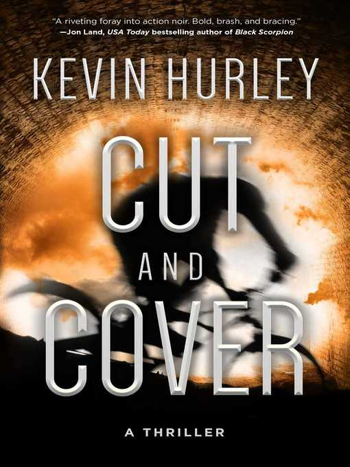 Title details for Cut and Cover by Kevin Hurley - Available