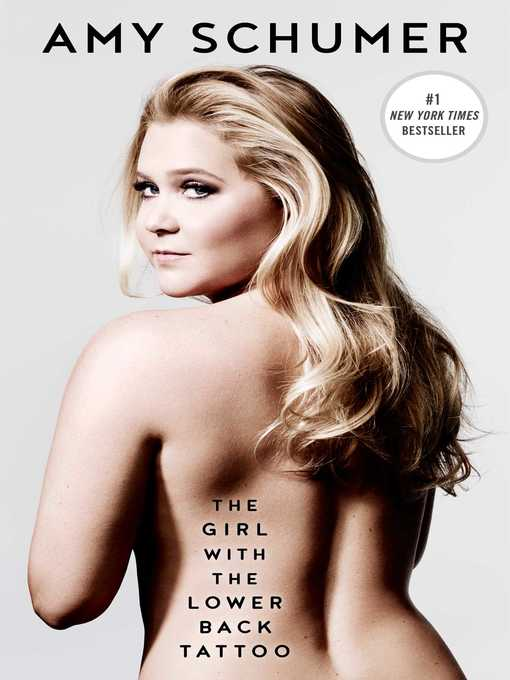 Title details for The Girl with the Lower Back Tattoo by Amy Schumer - Wait list