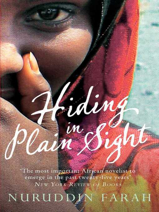 Title details for Hiding in Plain Sight by Nuruddin Farah - Available