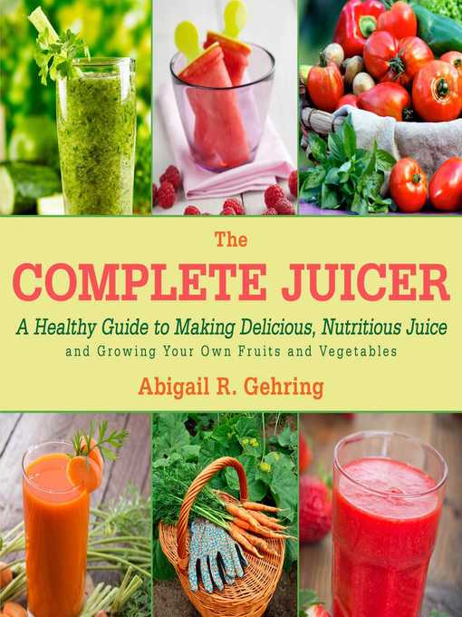 Title details for The Complete Juicer by Abigail Gehring - Wait list
