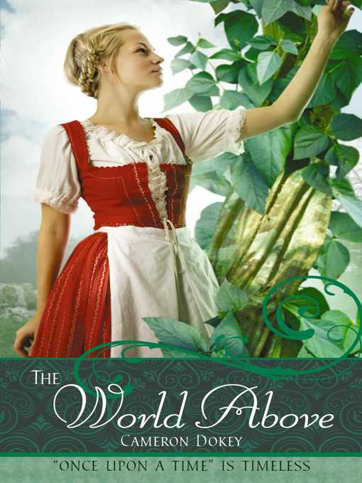 Title details for The World Above by Cameron Dokey - Wait list