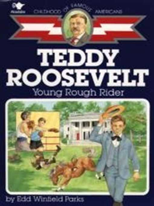 Title details for Teddy Roosevelt by Edd Winfield Parks - Available