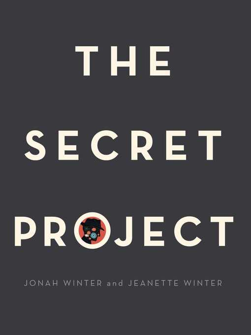 Title details for The Secret Project by Jonah Winter - Available