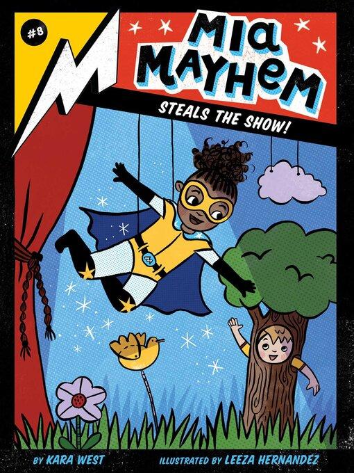Mia Mayhem Steals the Show! Mia Mayhem Series, Book 8