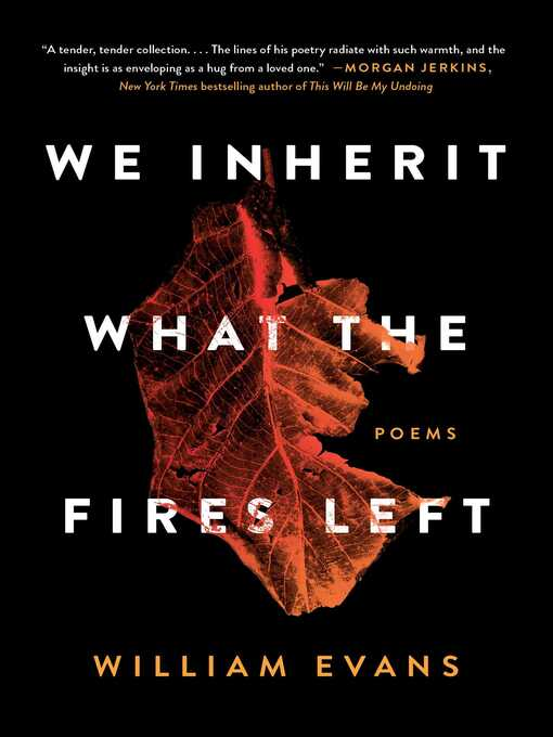 Title details for We Inherit What the Fires Left by William Evans - Available