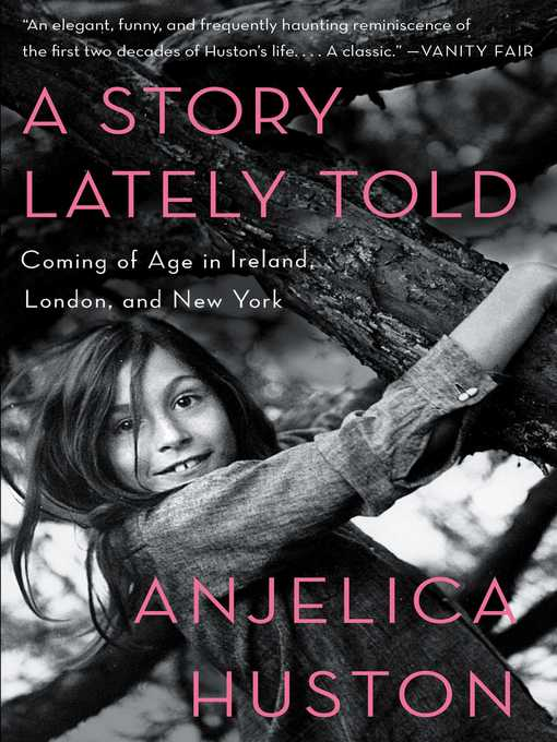 Title details for A Story Lately Told by Anjelica Huston - Wait list