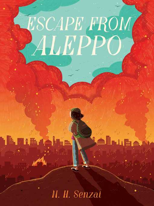 Title details for Escape from Aleppo by N. H. Senzai - Wait list