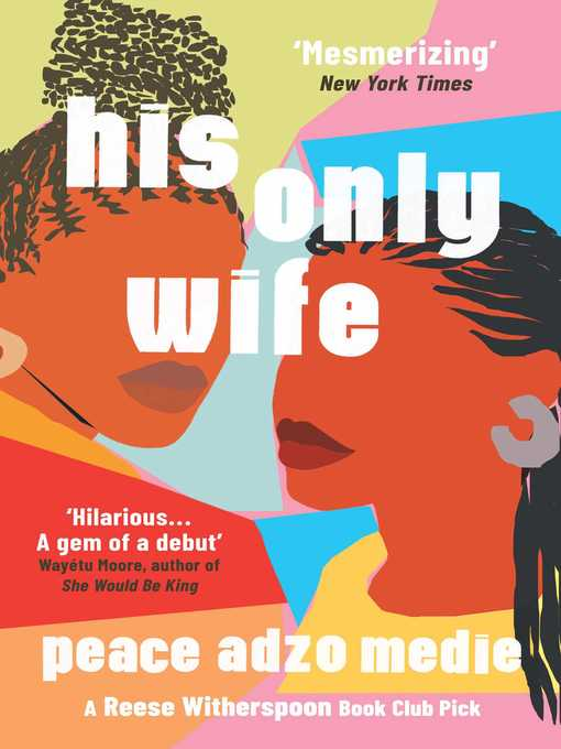 Title details for His Only Wife by Peace Adzo Medie - Wait list