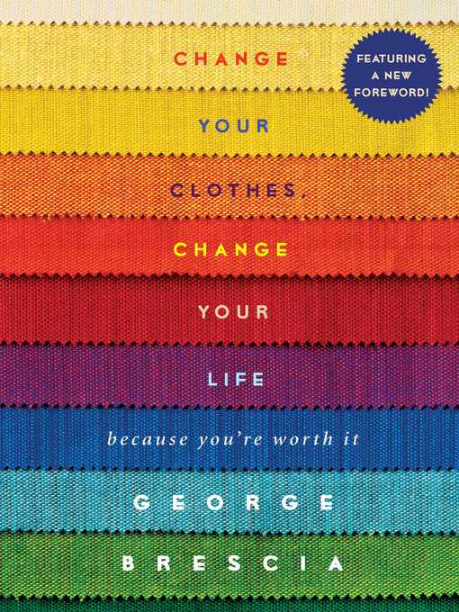 Title details for Change Your Clothes, Change Your Life by George Brescia - Available