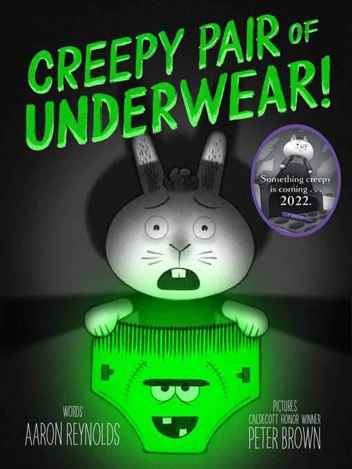 Title details for Creepy Pair of Underwear! by Aaron Reynolds - Wait list