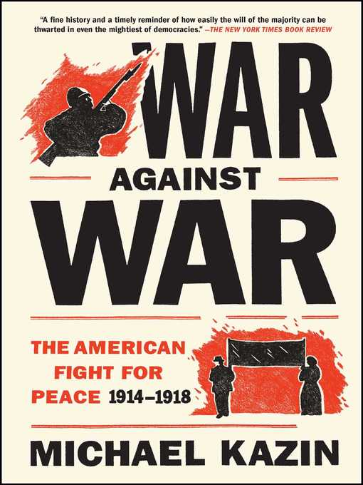 Title details for War Against War by Michael Kazin - Wait list
