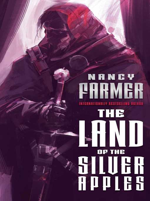 Title details for The Land of the Silver Apples by Nancy Farmer - Wait list