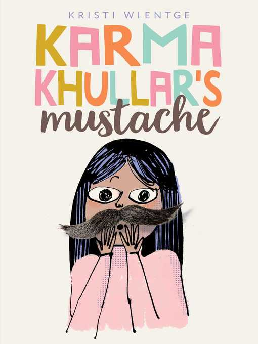 Title details for Karma Khullar's Mustache by Kristi Wientge - Available