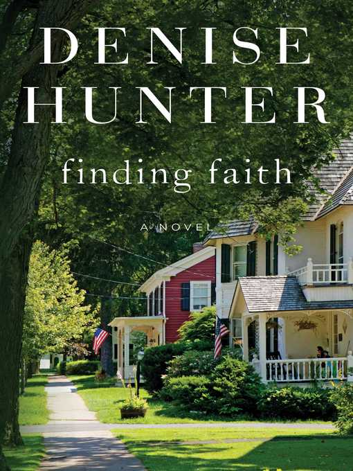 Title details for Finding Faith by Denise Hunter - Wait list