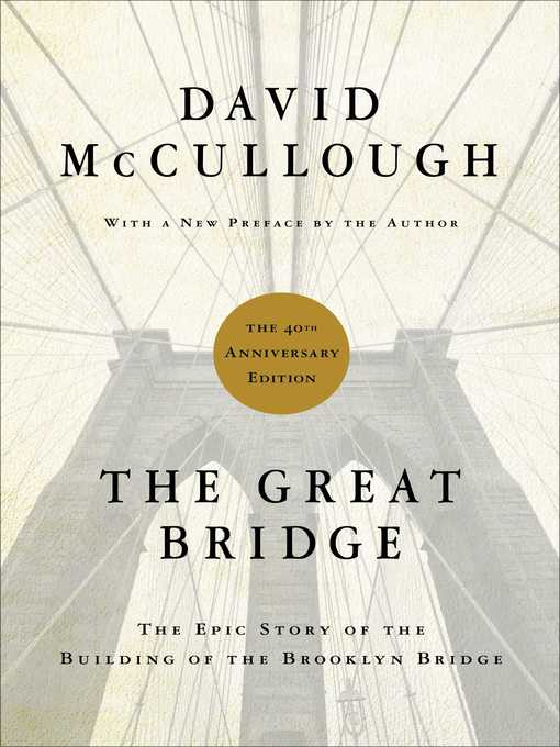 Title details for The Great Bridge by David McCullough - Wait list