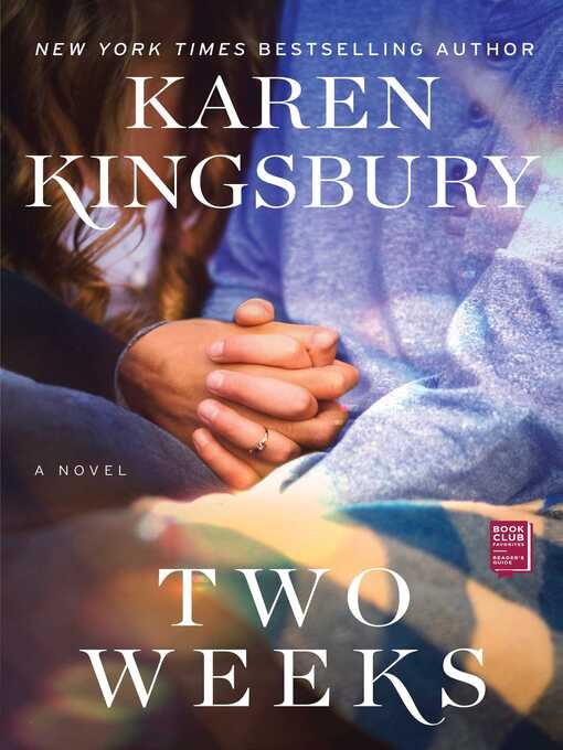 Title details for Two Weeks by Karen Kingsbury - Available