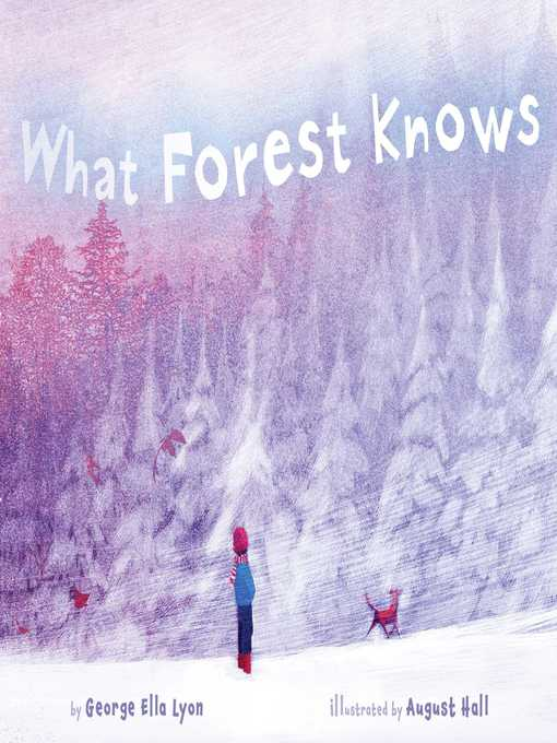 Title details for What Forest Knows by George Ella Lyon - Wait list