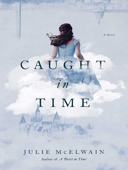 Title details for Caught in Time by Julie McElwain - Wait list