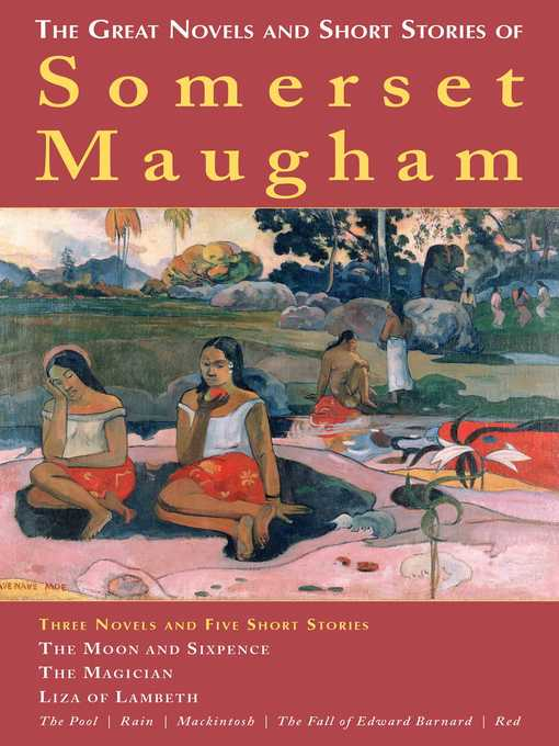 Title details for The Great Novels and Short Stories of Somerset Maugham by W. Somerset Maugham - Available