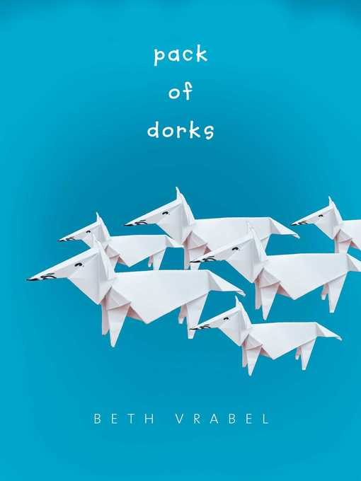 Title details for Pack of Dorks by Beth Vrabel - Wait list