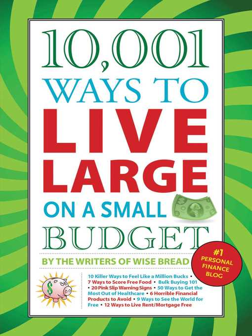 Title details for 10,001 Ways to Live Large on a Small Budget by The Writers of Wise Bread - Available