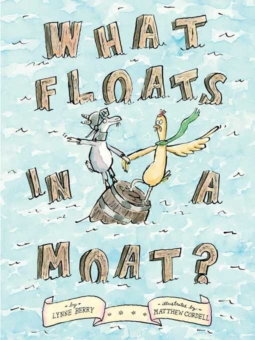 Title details for What Floats in a Moat? by Lynne Berry - Wait list