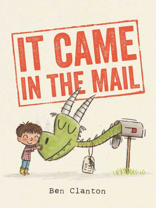 Title details for It Came in the Mail by Ben Clanton - Wait list