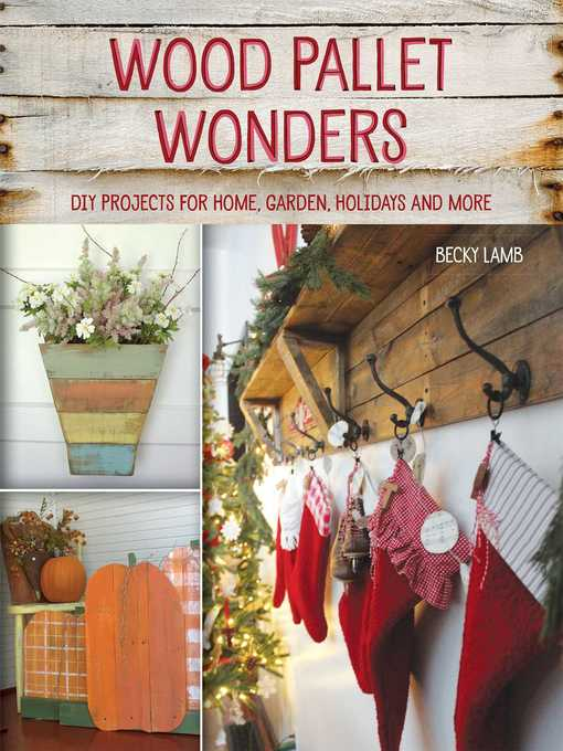 Title details for Wood Pallet Wonders by Becky Lamb - Available