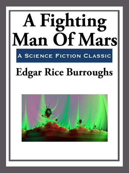 Title details for A Fighting Man of Mars by Edgar Rice Burroughs - Wait list