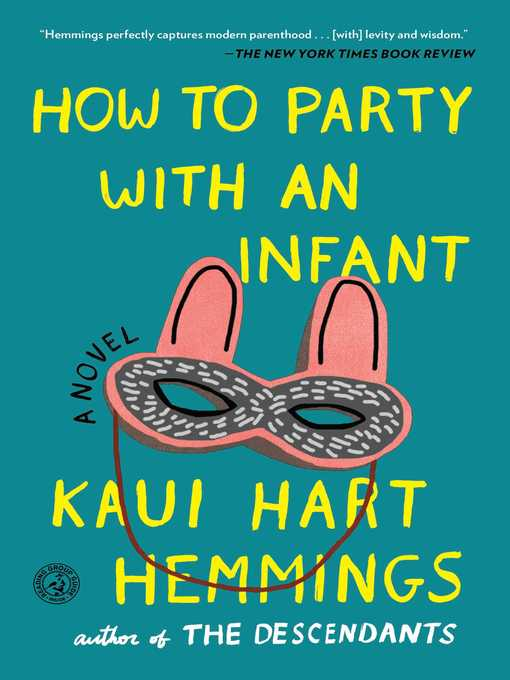 Title details for How to Party with an Infant by Kaui Hart Hemmings - Wait list