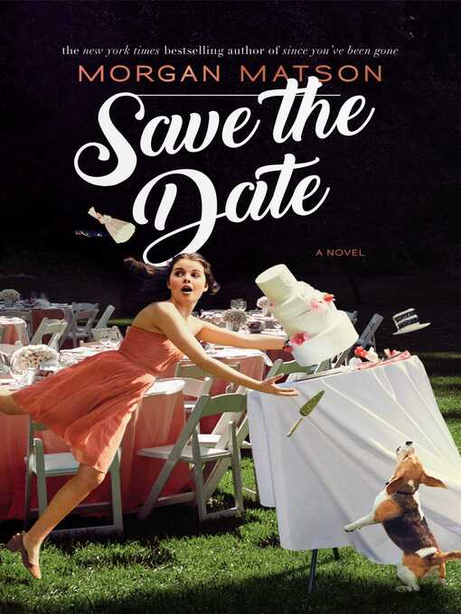 Title details for Save the Date by Morgan Matson - Wait list