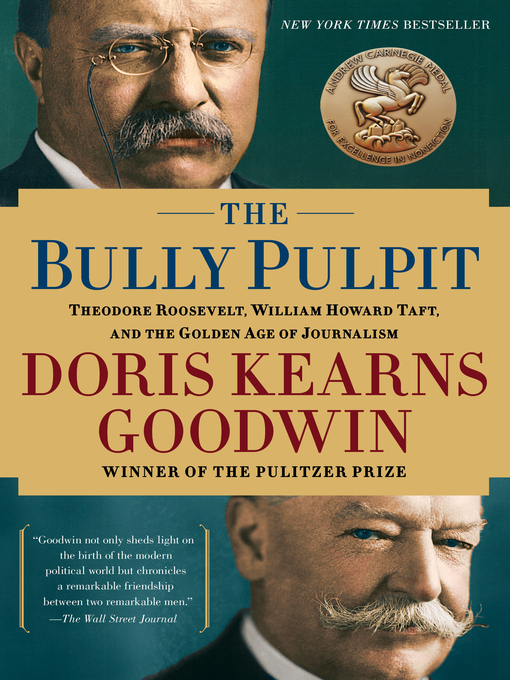 Title details for The Bully Pulpit by Doris Kearns Goodwin - Wait list
