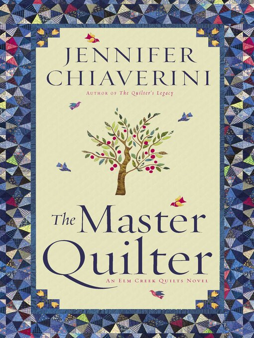 Title details for The Master Quilter by Jennifer Chiaverini - Available