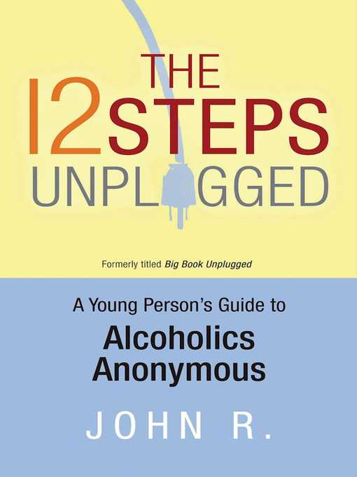 Title details for The 12 Steps Unplugged by Anonymous - Available