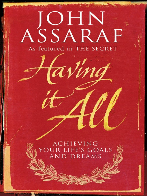 Title details for Having It All by John Assaraf - Wait list