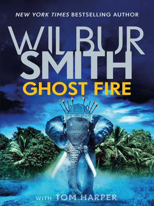 Title details for Ghost Fire by Wilbur Smith - Wait list