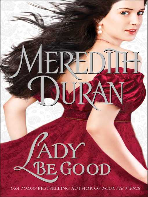 Title details for Lady Be Good by Meredith Duran - Wait list