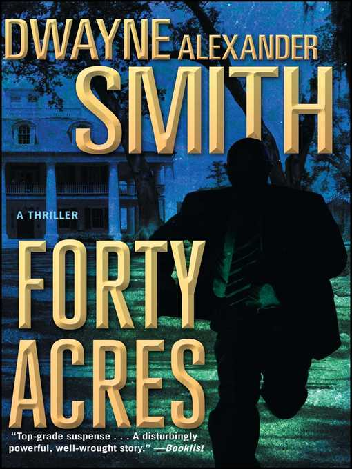 Title details for Forty Acres by Dwayne Alexander Smith - Wait list