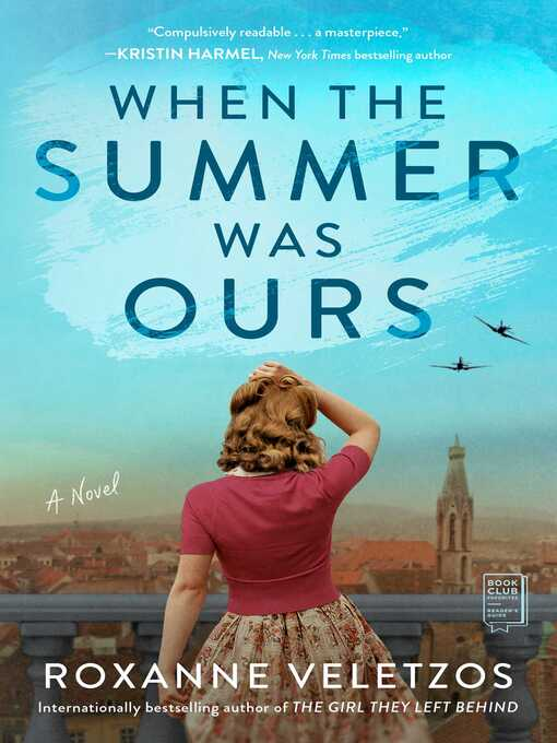 Title details for When the Summer Was Ours by Roxanne Veletzos - Wait list