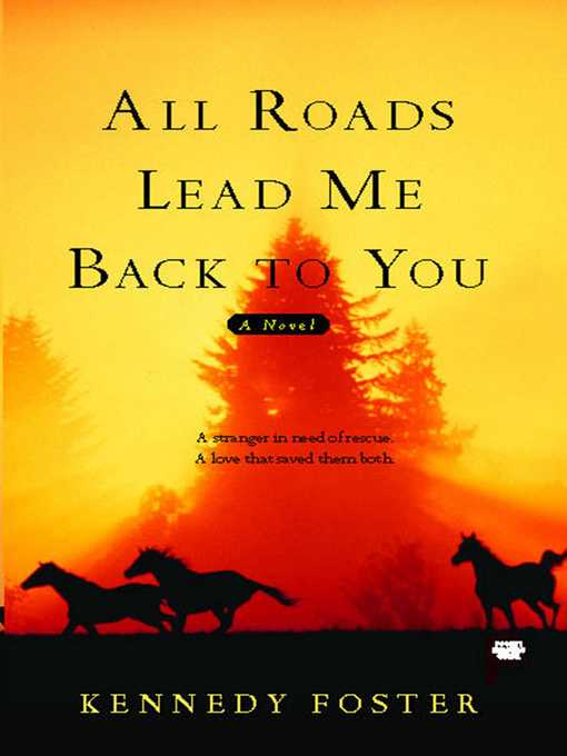 Title details for All Roads Lead Me Back to You by Kennedy Foster - Wait list