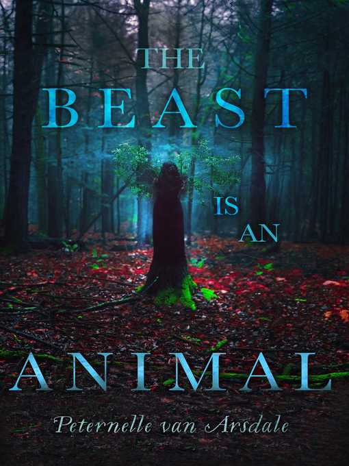 Title details for The Beast Is an Animal by Peternelle van Arsdale - Wait list