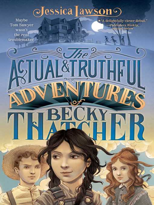 Title details for The Actual & Truthful Adventures of Becky Thatcher by Jessica Lawson - Wait list