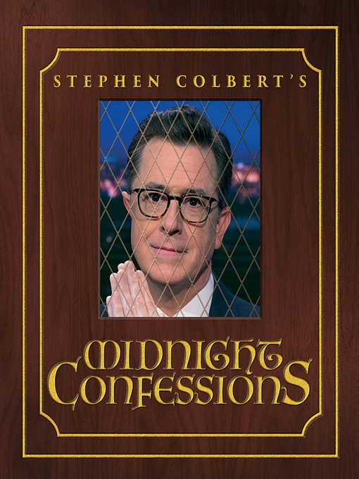 Title details for Stephen Colbert's Midnight Confessions by Stephen Colbert - Available