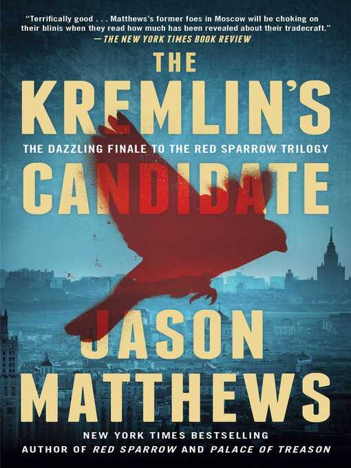 Title details for The Kremlin's Candidate by Jason Matthews - Wait list