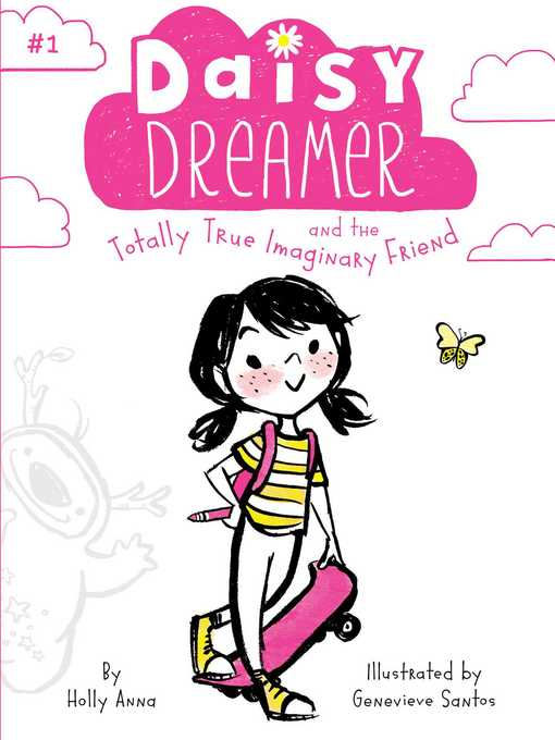Title details for Daisy Dreamer and the Totally True Imaginary Friend by Holly Anna - Wait list