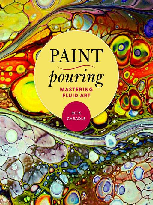 Title details for Paint Pouring by Rick Cheadle - Available