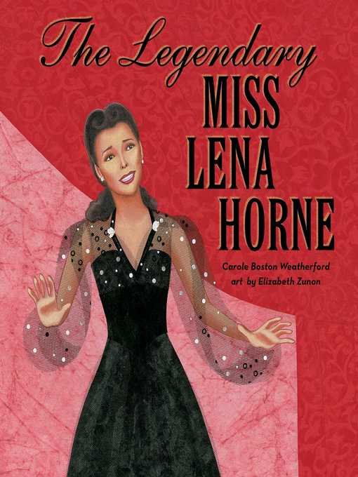 Title details for The Legendary Miss Lena Horne by Carole Boston Weatherford - Available