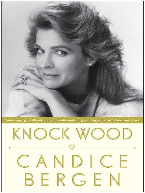 Title details for Knock Wood by Candice Bergen - Wait list