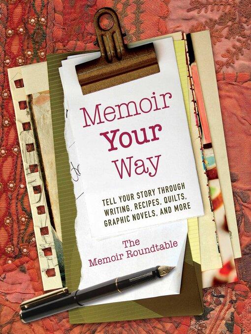 Title details for Memoir Your Way by The Memoir Roundtable - Wait list