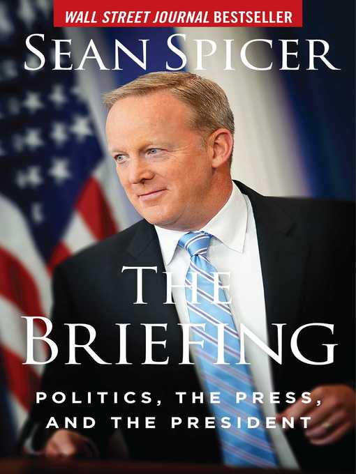 Title details for The  Briefing by Sean Spicer - Wait list